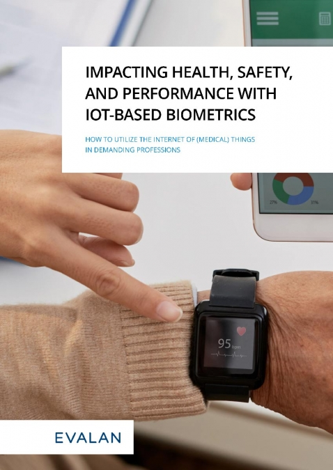 Impacting Health, Safety, and Performance with IoT-based Biometrics